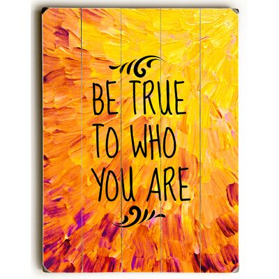 'Be True to Who You Are' Textual Art on Wood Size: 24