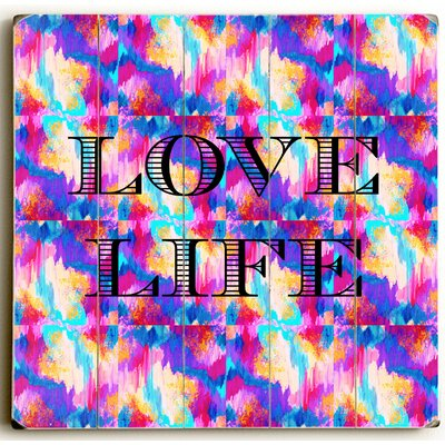 'Love Life' Graphic Art Print on Wood