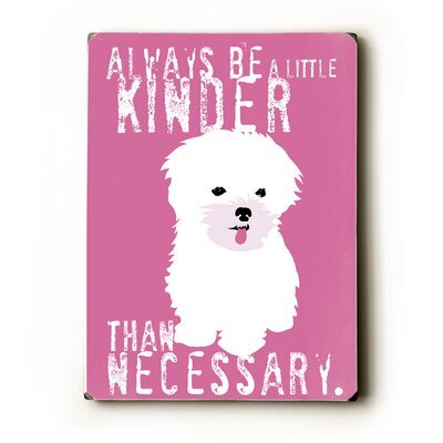 Be A Little Kinder By Ginger Oliphant Graphic Art Plaque
