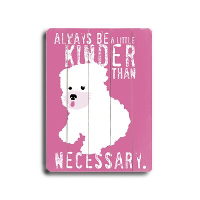 Be A Little Kinder Planked By Ginger Oliphant Graphic Art Plaque