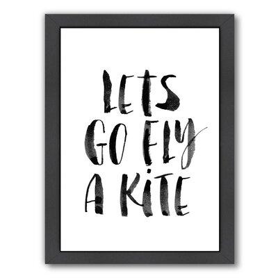 Let's Go Fly a Kite Framed Textual Art Frame Color: Black