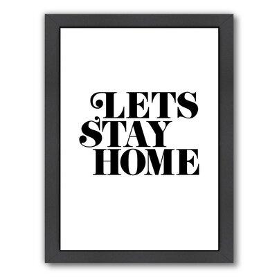 Let's Stay Home 2 Framed Textual Art Frame Color: Black