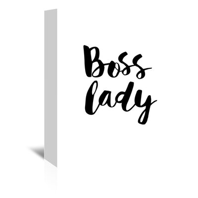 Boss Lady Textual Art on Wrapped Canvas Size: 14