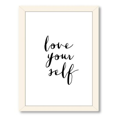 Motivated Love Your Self Framed Textual Art Frame Color: White