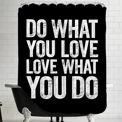 Do What You Love - Love What You Do Shower Curtain