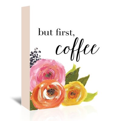 But First Coffee by Amy Brinkman Original Painting on Wrapped Canvas Size: 30