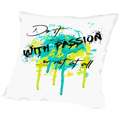 Text Art Do It with Passion Throw Pillow Size: 14 H x 14 W x 2 D