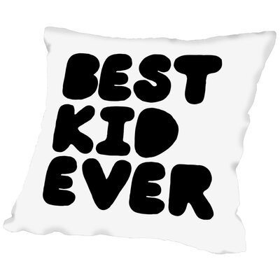Best Kid Ever Throw Pillow Size: 16 H x 16 W x 2 D