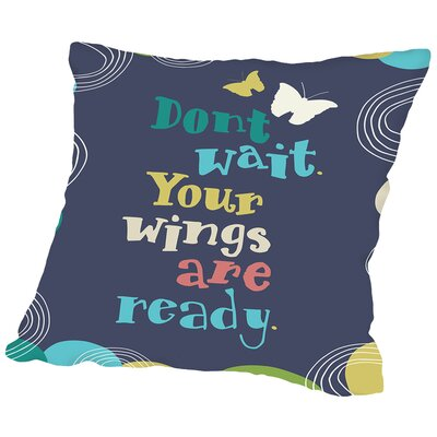 Dont Wait Throw Pillow Color: Dark, Size: 20 H x 20 W x 2 D