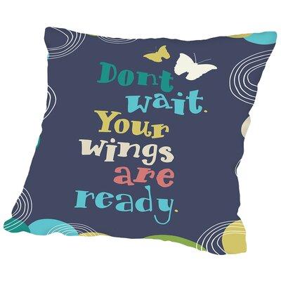 Dont Wait Throw Pillow Size: 14 H x 14 W x 2 D, Color: Dark