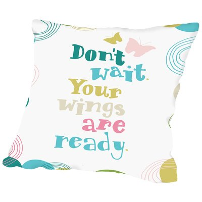Dont Wait Throw Pillow Size: 14 H x 14 W x 2 D, Color: White
