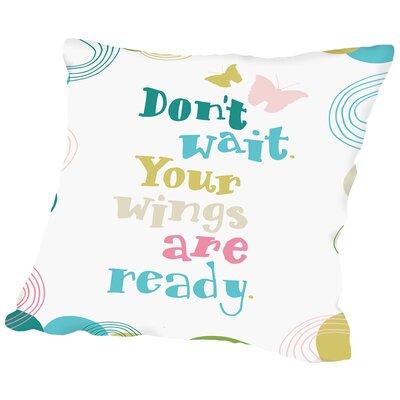 Dont Wait Throw Pillow Size: 16 H x 16 W x 2 D, Color: White
