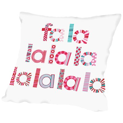 Christmas Fa la la Throw Pillow Size: 18 H x 18 W x 2 D