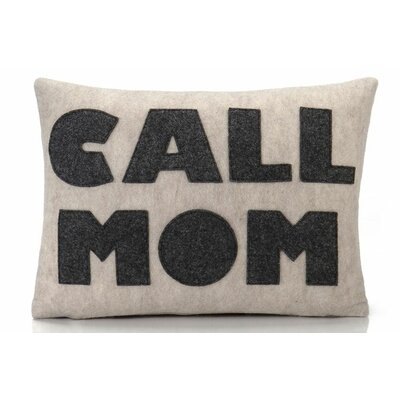 Good Advice Call Mom Throw Pillow Color: Oatmeal & Charcoal Felt