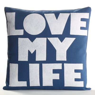 Celebrate Everyday Love My Life Decorative Throw Pillow Color: Blue / White