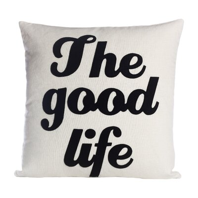 The Good Life Throw Pillow Size: 22 H x 22 W, Color: Cream / Black Hemp / Organic Cotton