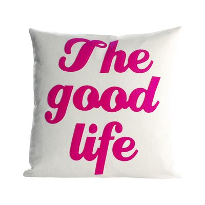 The Good Life Throw Pillow Size: 16 H x 16 W, Color: Cream / Fuchsia Felt