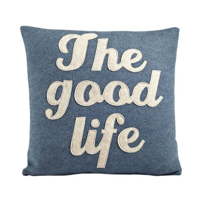 The Good Life Throw Pillow Size: 16 H x 16 W, Color: Denim / Oatmeal Felt