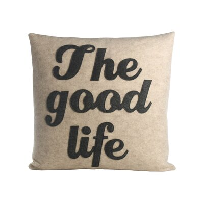 The Good Life Throw Pillow Size: 16 H x 16 W, Color: Oatmeal / Charcoal Felt