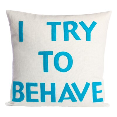 House Rules I Try To Behave Throw Pillow Color: Cream / Turquoise Felt