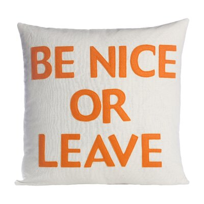House Rules Be Nice or Leave Throw Pillow Size: 16 W x 16 D, Color: Cream & Orange Felt