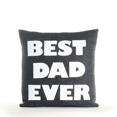 Fathers Day Best Dad Ever Decorative Throw Pillow Color: Charcoal / White