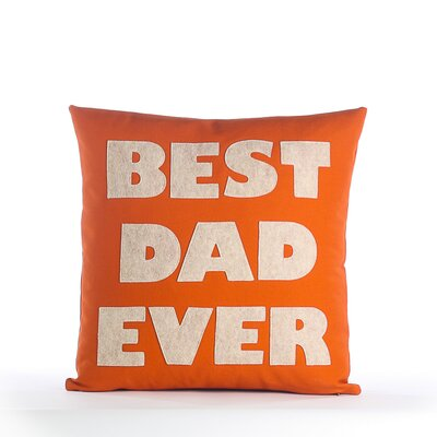Fathers Day Best Dad Ever Decorative Throw Pillow Color: Pumpkin Orange / Oatmeal
