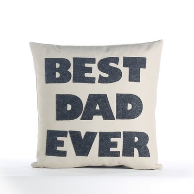Fathers Day Best Dad Ever Decorative Throw Pillow Color: Stone / Charcoal