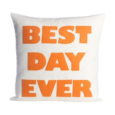 Celebrate Everyday Best Day Ever Throw Pillow Color: Cream / Orange