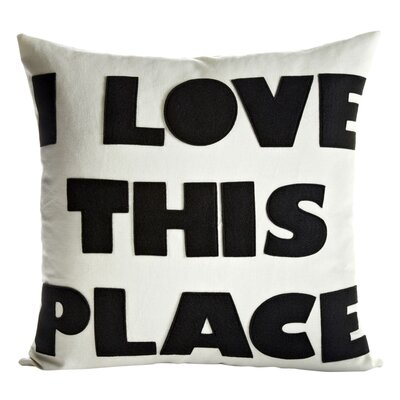 Celebrate Everyday I Love This Place Throw Pillow Size: 16 H x 16 W, Color: Cream / Black Hemp and Organic Cotton