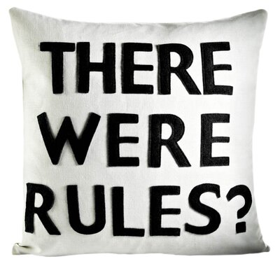 House Rules There Were Rules Throw Pillow Color: Cream / Black Hemp and Organic Cotton