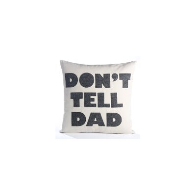 Good Advice Dont Tell Dad Throw Pillow Color: Stone Canvas/Charcoal