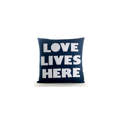 Celebrate Everyday Love Lives Here Throw Pillow Color: Navy Blue Canvas/White