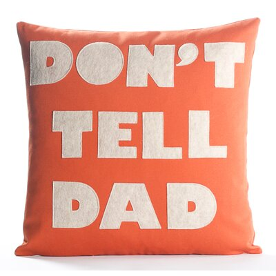 Good Advice Dont Tell Dad Throw Pillow Color: Pumpkin Canvas/Oatmeal