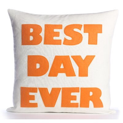 Celebrate Everyday Best Day Ever Throw Pillow Color: Cream Canvas/Orange