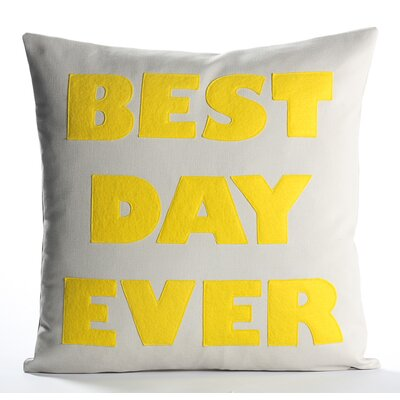 Celebrate Everyday Best Day Ever Throw Pillow Color: Stone Canvas/Yellow