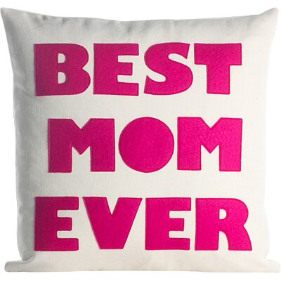 Mothers Day Best Mom Ever Decorative Throw Pillow Color: Cream / Fuchsia