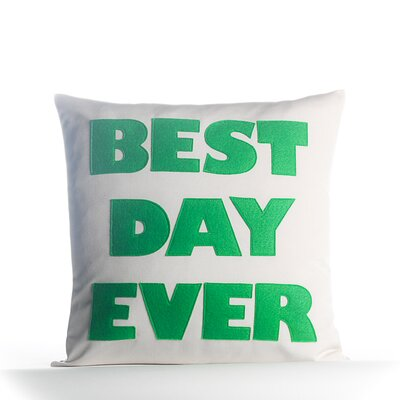 Best Day Ever Outdoor Throw Pillow Color: Porcelain / Grass Green