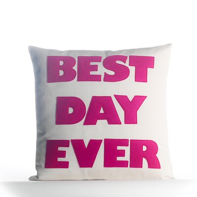 Best Day Ever Outdoor Throw Pillow Color: Porcelain / Fuchsia