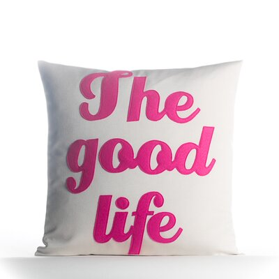 The Good Life Outdoor Throw Pillow Color: Porcelain / Shocking Pink