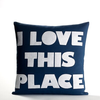 Celebrate Everyday I Love This Place Throw Pillow Size: 22 H x 22 W, Color: Navy / White