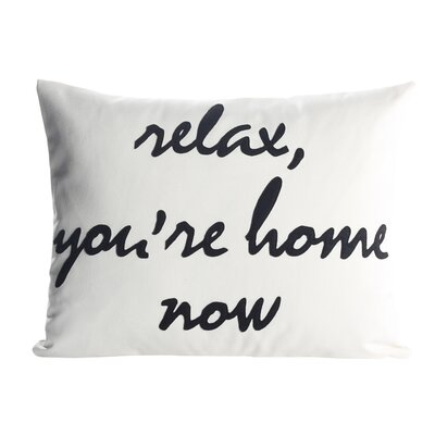 Celebrate Everyday Relax, Youre Home Now Throw Pillow Color: Cream Canvas / Black