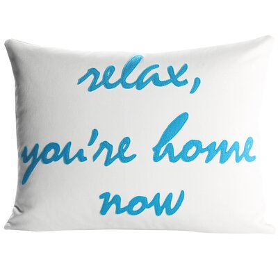 Celebrate Everyday Relax YouRe Home Now Throw Pillow Color: Cream Canvas / Turquoise