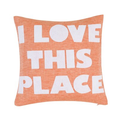 I Love This Place Throw Pillow Color: Tangerine/White