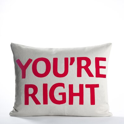 House Rules Youre Right Throw Pillow Color: Stone / Charcoal