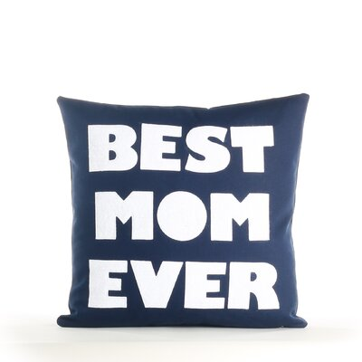 Mothers Day Best Mom Ever Decorative Throw Pillow Color: Navy / White