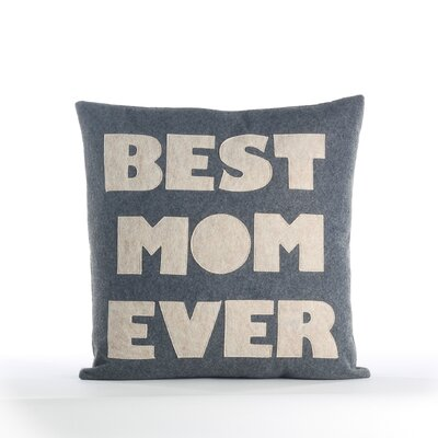 Mothers Day Best Mom Ever Decorative Throw Pillow Color: Heather Grey / Oatmeal
