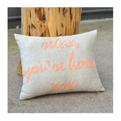 Relax, Youre Home Now Throw Pillow