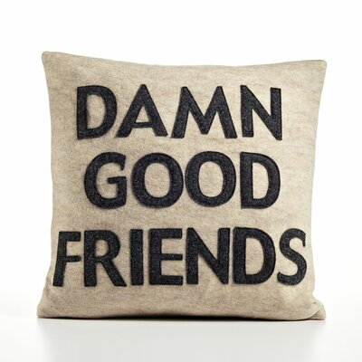 It Start With A Kiss Damn Good Friends Throw Pillow Color: Oatmeal & Charcoal Felt