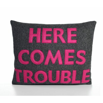 House Rules Here Comes Trouble Throw Pillow Color: Charcoal & Fuchsia Felt
